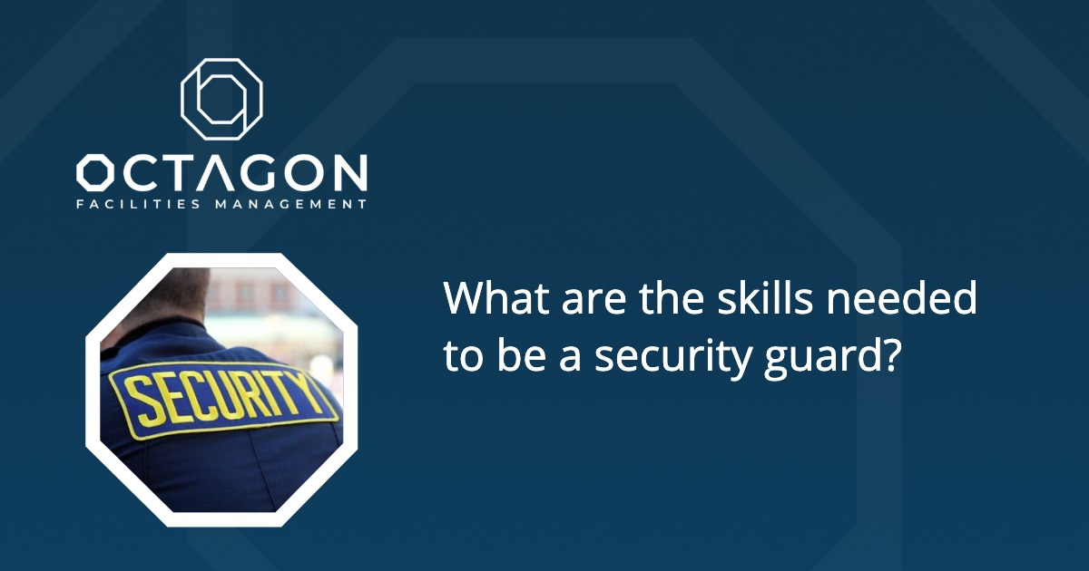 What are the skills needed to be a security guard?