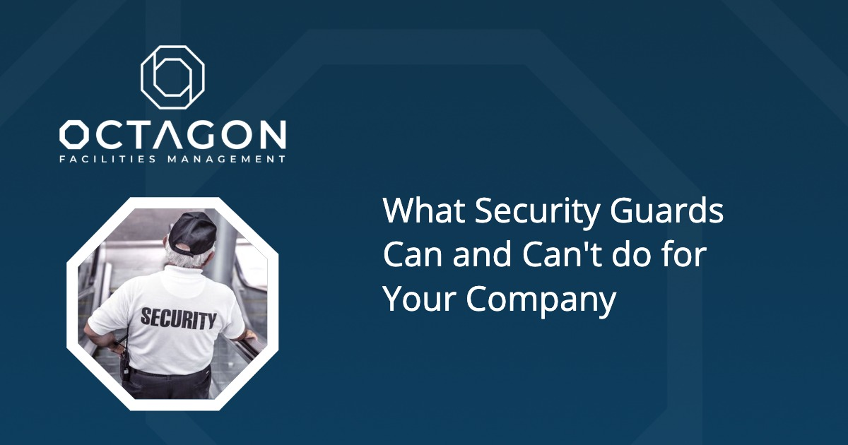What Security Guards Can and Can't do for Your Company