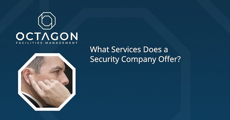 What Services does a Security Company Offer?